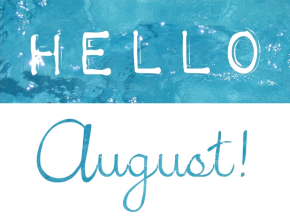 hello august 1