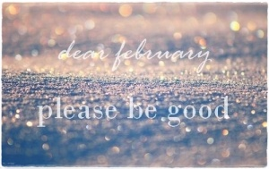 Dear-February-Please-Be-Good
